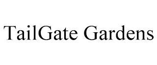 TAILGATE GARDENS trademark