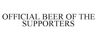 OFFICIAL BEER OF THE SUPPORTERS trademark