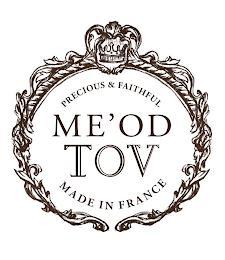 PRECIOUS & FAITHFUL ME'OD TOV MADE IN FRANCE trademark