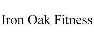 IRON OAK FITNESS trademark