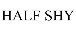 HALF SHY trademark