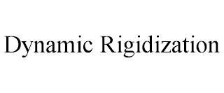 DYNAMIC RIGIDIZATION trademark