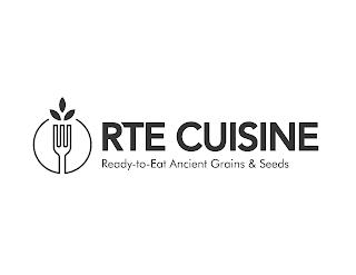 RTE CUISINE READY-TO-EAT ANCIENT GRAINS& SEEDS trademark