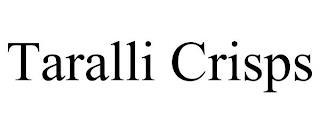 TARALLI CRISPS trademark