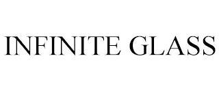 INFINITE GLASS trademark