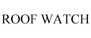 ROOF WATCH trademark