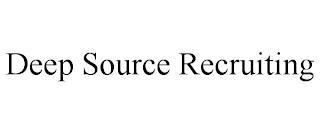DEEP SOURCE RECRUITING trademark