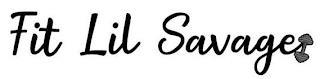 FIT LIL SAVAGE trademark