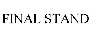 FINAL STAND trademark