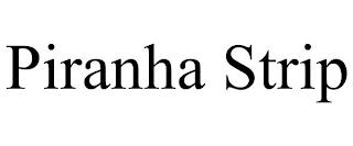 PIRANHA STRIP trademark