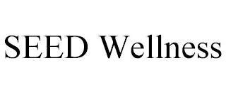 SEED WELLNESS trademark