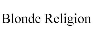 BLONDE RELIGION trademark