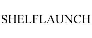 SHELFLAUNCH trademark