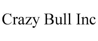 CRAZY BULL INC trademark