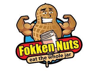 FOKKEN NUTS EAT THE WHOLE JAR trademark