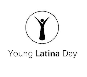 YOUNG LATINA DAY trademark