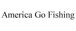 AMERICA GO FISHING trademark