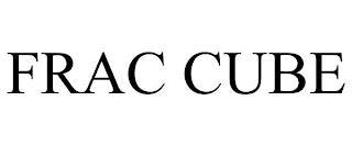 FRAC CUBE trademark