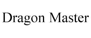 DRAGON MASTER trademark