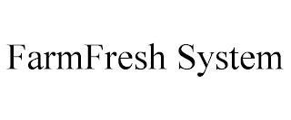 FARMFRESH SYSTEM trademark
