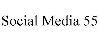 SOCIAL MEDIA 55 trademark