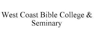 WEST COAST BIBLE COLLEGE & SEMINARY trademark