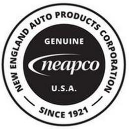 NEW ENGLAND AUTO PRODUCTS CORPORATION SINCE 1921 GENUINE NEAPCO U.S.A. trademark