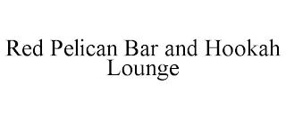 RED PELICAN BAR AND HOOKAH LOUNGE trademark