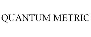 QUANTUM METRIC trademark