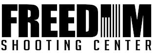 FREEDOM SHOOTING CENTER trademark