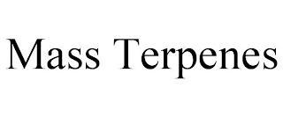 MASS TERPENES trademark