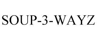 SOUP-3-WAYZ trademark