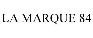 LA MARQUE 84 trademark