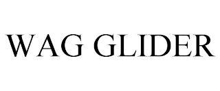 WAG GLIDER trademark