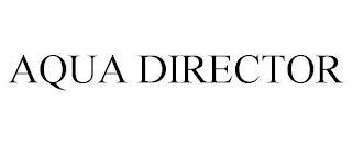 AQUA DIRECTOR trademark