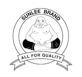 SUNLEE BRAND ALL FOR QUALITY trademark