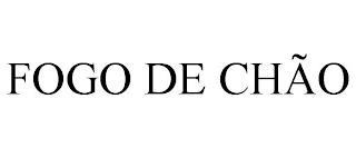 FOGO DE CHÃO trademark