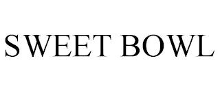 SWEET BOWL trademark