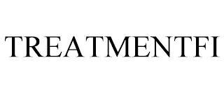 TREATMENTFI trademark