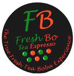 FB FRESH BO TEA ESPRESSO THE TRUE FRESH TEA BOBA EXPERIENCE trademark