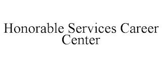 HONORABLE SERVICES CAREER CENTER trademark