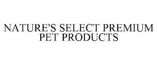 NATURE'S SELECT PREMIUM PET PRODUCTS trademark