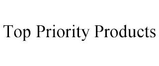 TOP PRIORITY PRODUCTS trademark