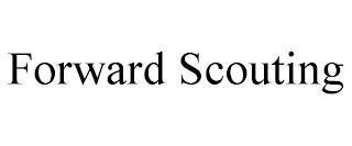 FORWARD SCOUTING trademark