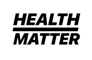 HEALTH MATTER trademark