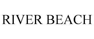 RIVER BEACH trademark