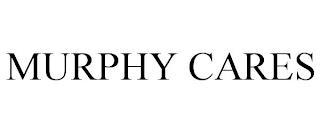 MURPHY CARES trademark