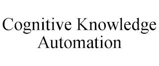 COGNITIVE KNOWLEDGE AUTOMATION trademark