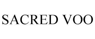 SACRED VOO trademark