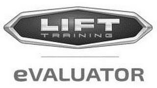 LIFT TRAINING EVALUATOR trademark